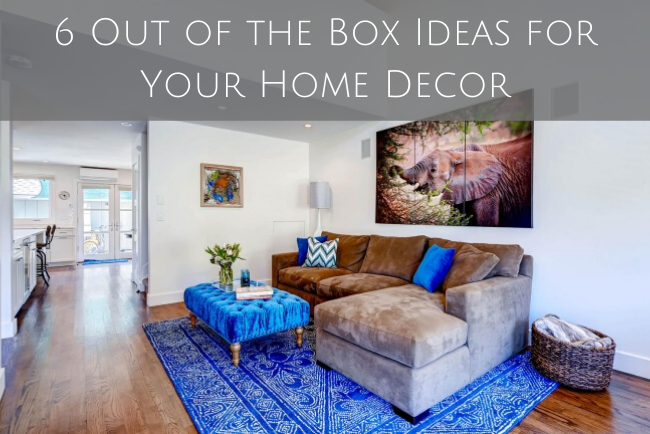 Featured Image: 6 Out of the Box Ideas for Your Home Decor